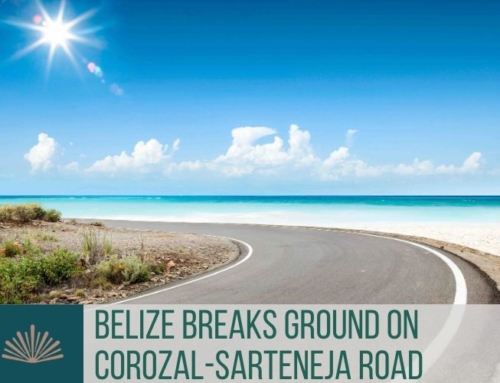Government of Belize Breaks Ground on Corozal-Sarteneja Road